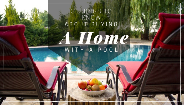 3 Things to Know About Buying a Home with a Pool