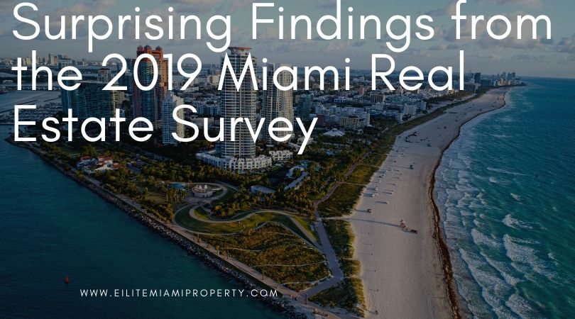 Surprising Findings from the 2019 Miami Real Estate Survey