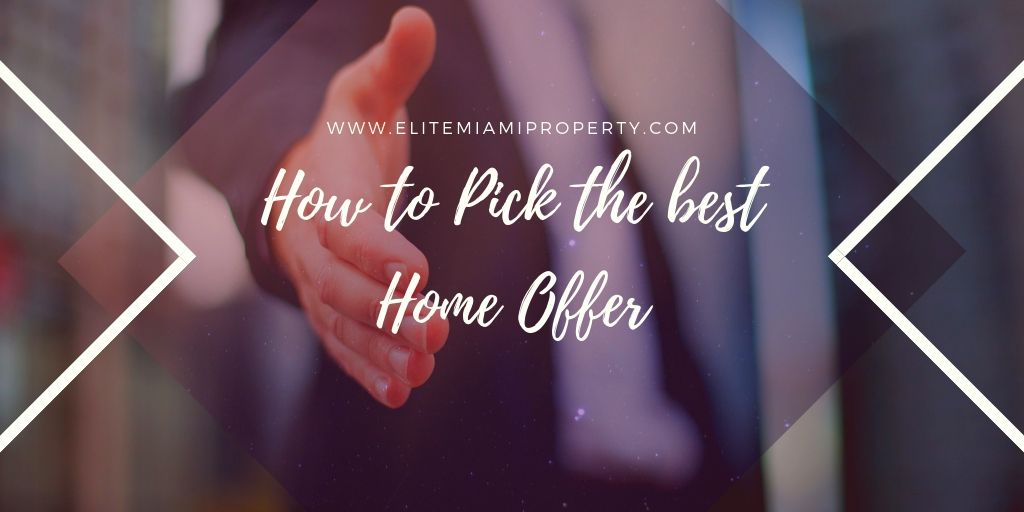 How to Pick the best Home Offer