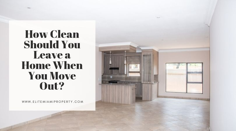 How Clean Should You Leave a Home When You Move Out?