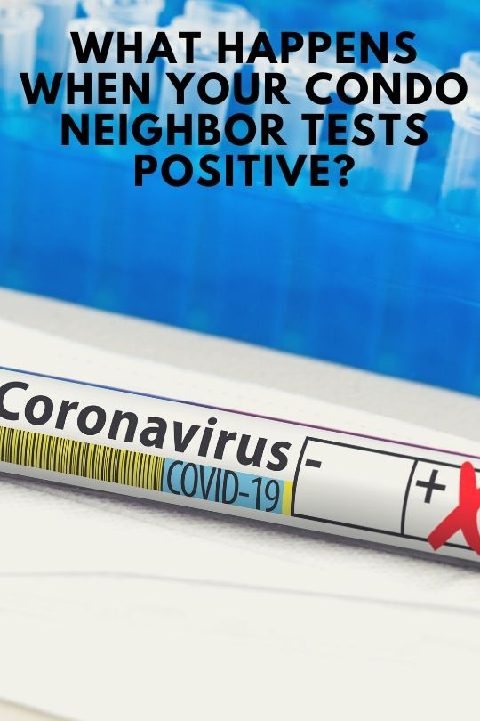 What Happens When Your Condo Neighbor Tests Positive?