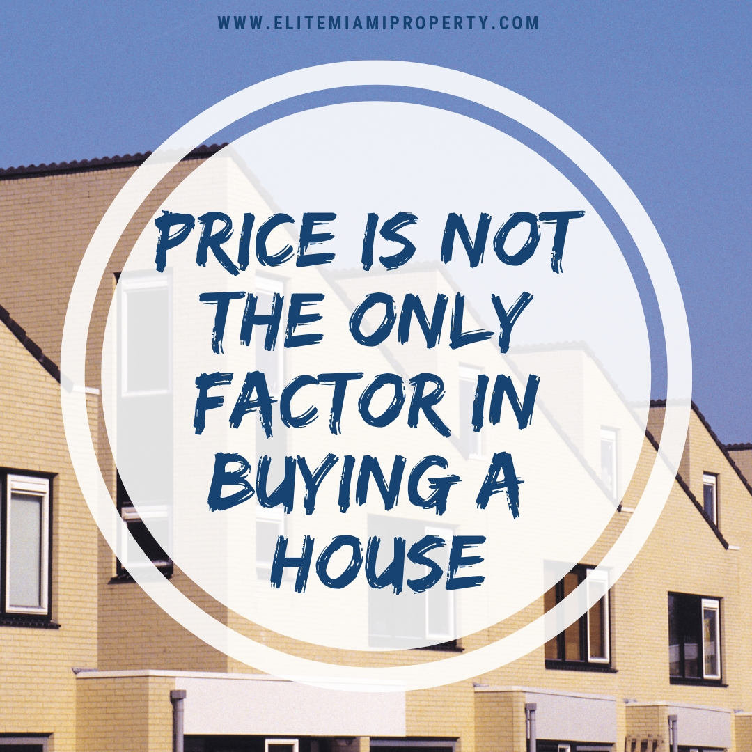 Price Should Not Be the Only Reason to Buy a Home