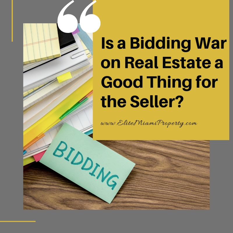 Is a Bidding War on Real Estate a Good Thing for the Seller?