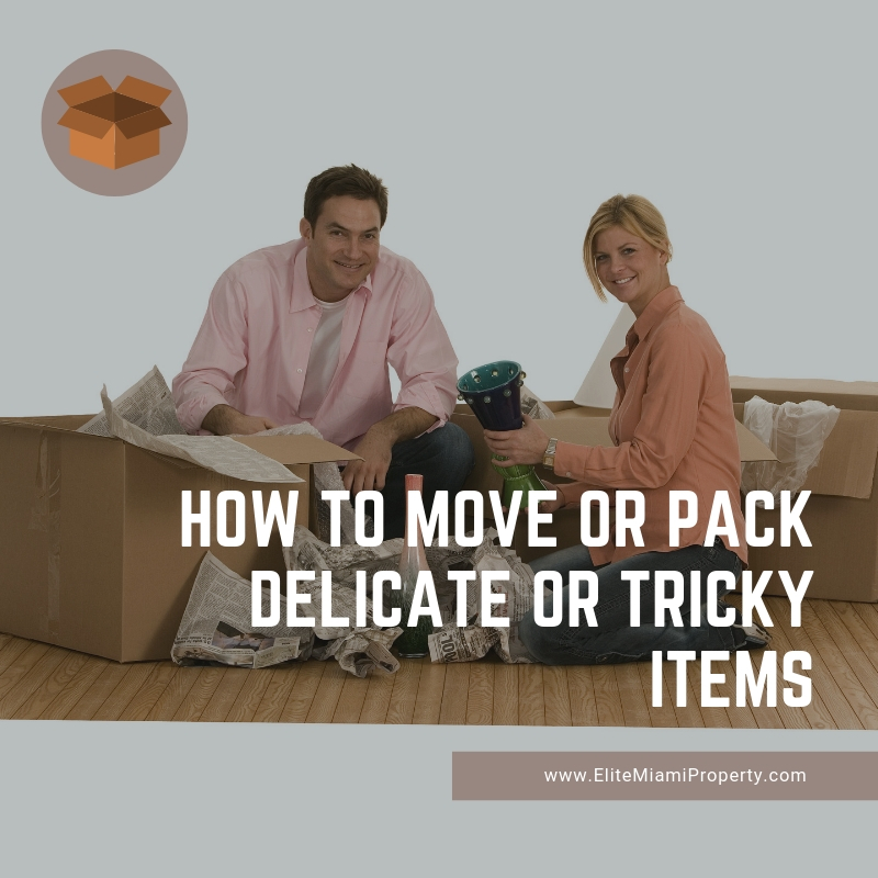 How to Move or Pack Delicate or Tricky Items