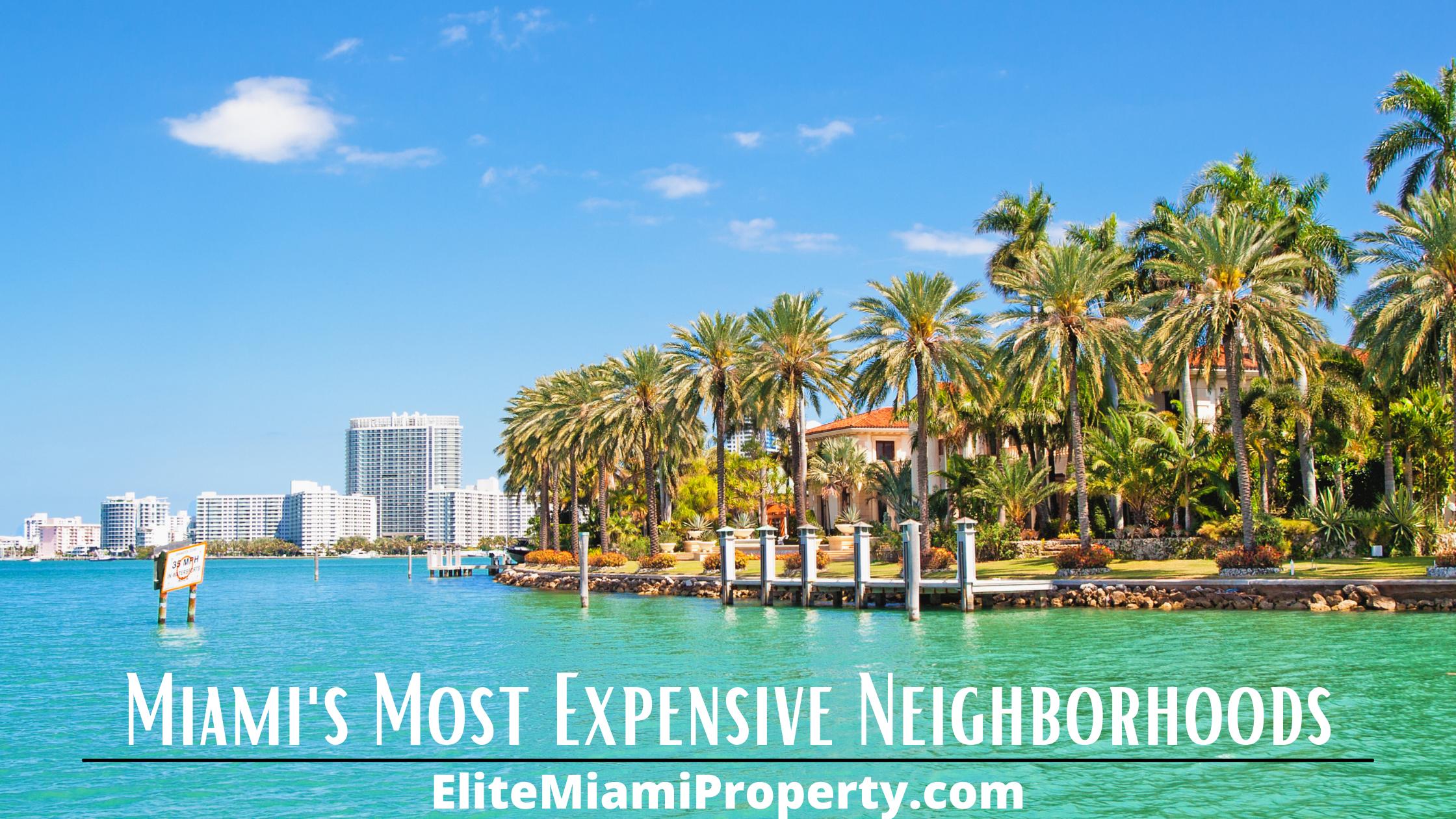Top 3 Most Expensive Neighborhoods in Miami