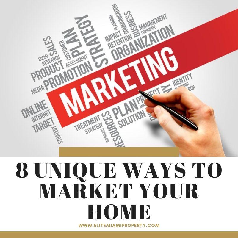 8 Unique Ways to Market Your Home