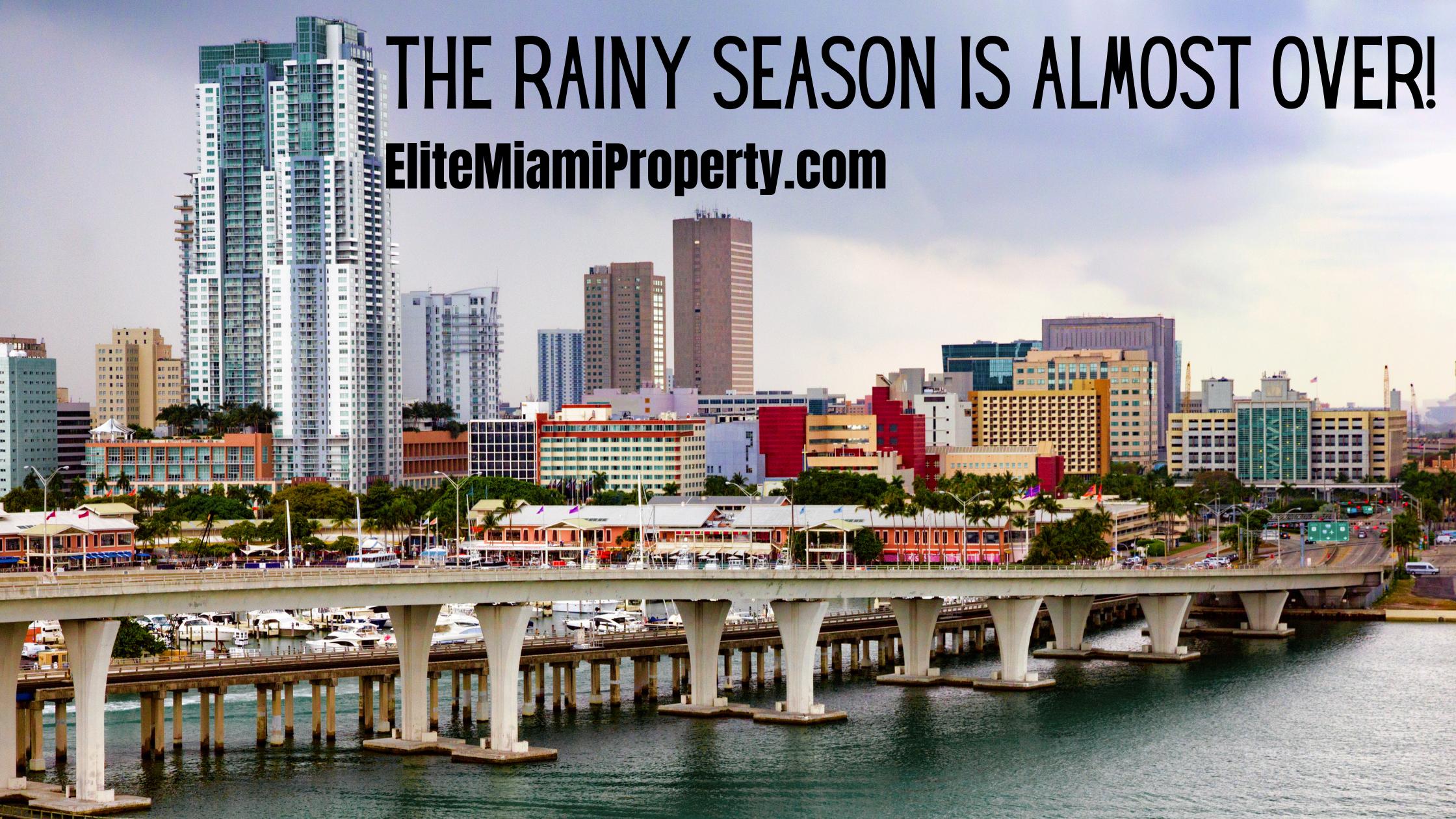 The Rainy Season is Almost Over in Miami!