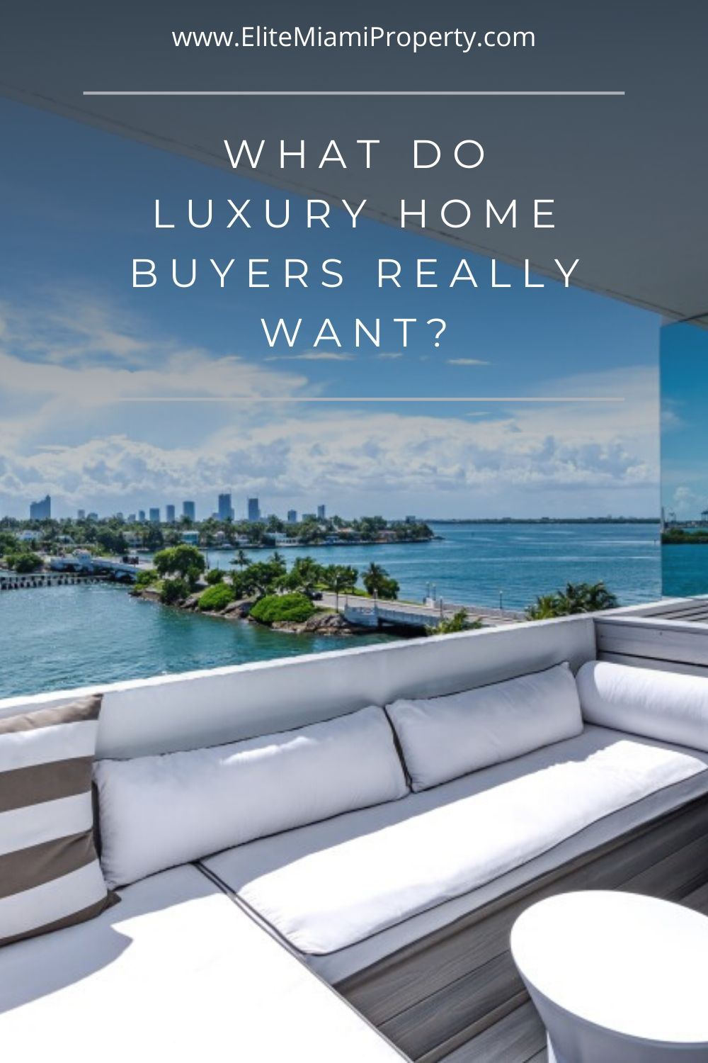 What Do Luxury Home Buyers Really Want?