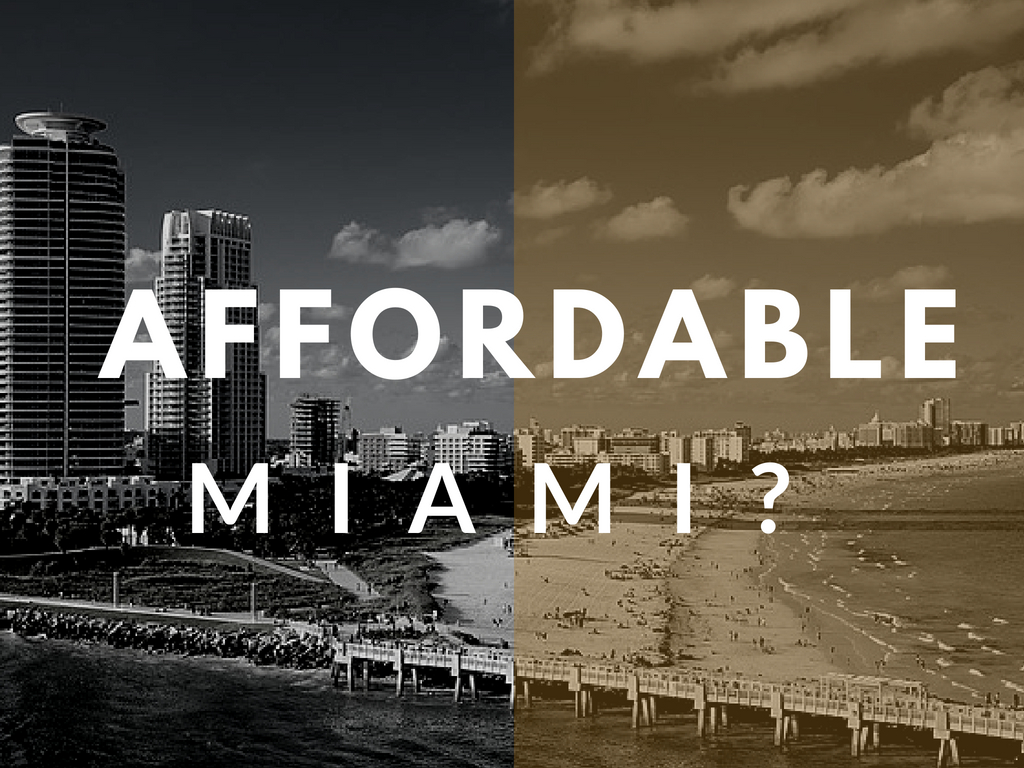 Affordable Homes in Miami? Is that a thing?