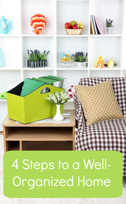 4 Steps to a Well-Organized Home