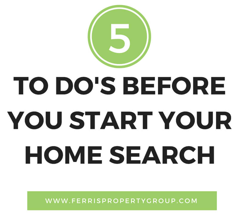 5 To Dos Before Your Start Your Home Search