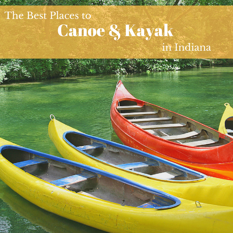The Best Places to Canoe and Kayak in Indiana