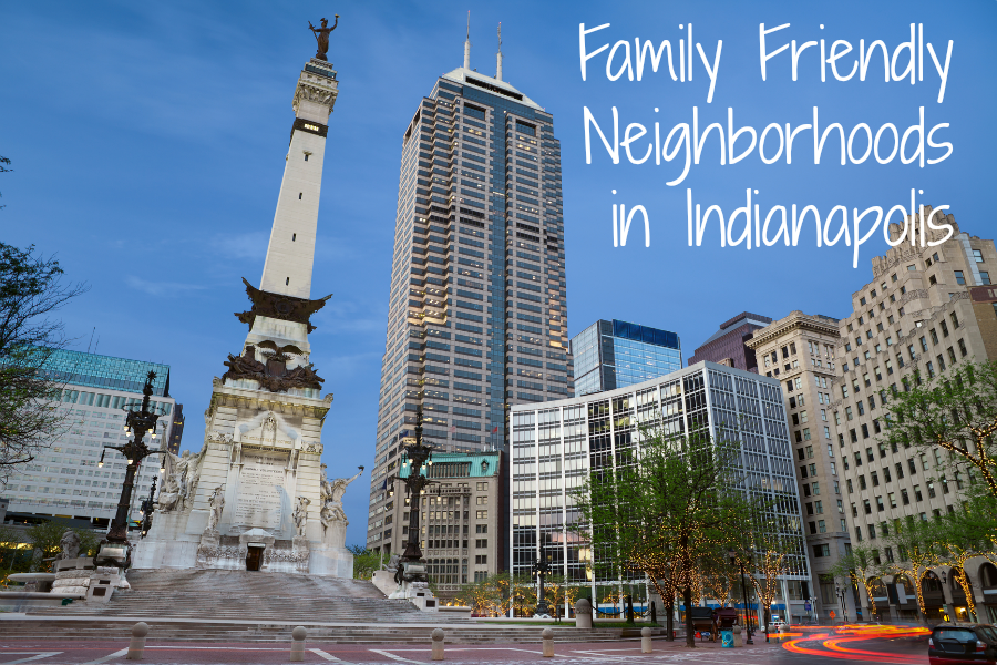 Family Friendly Neighborhoods in Indianapolis