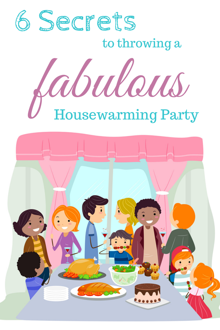 6 Secrets to Throwing a Fabulous Housewarming Party