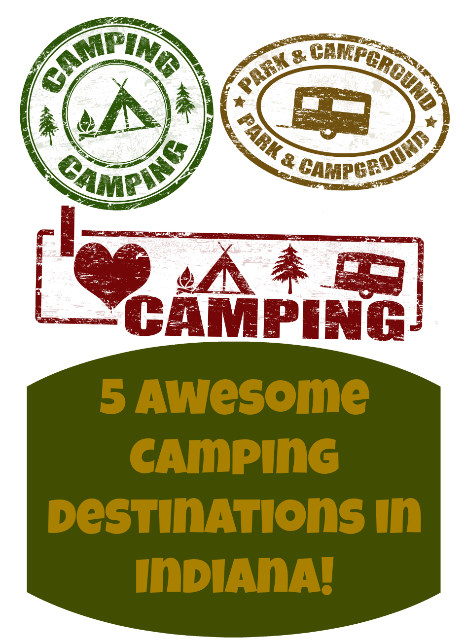 Camping In Indiana: 5 Great Destinations to Check Out!