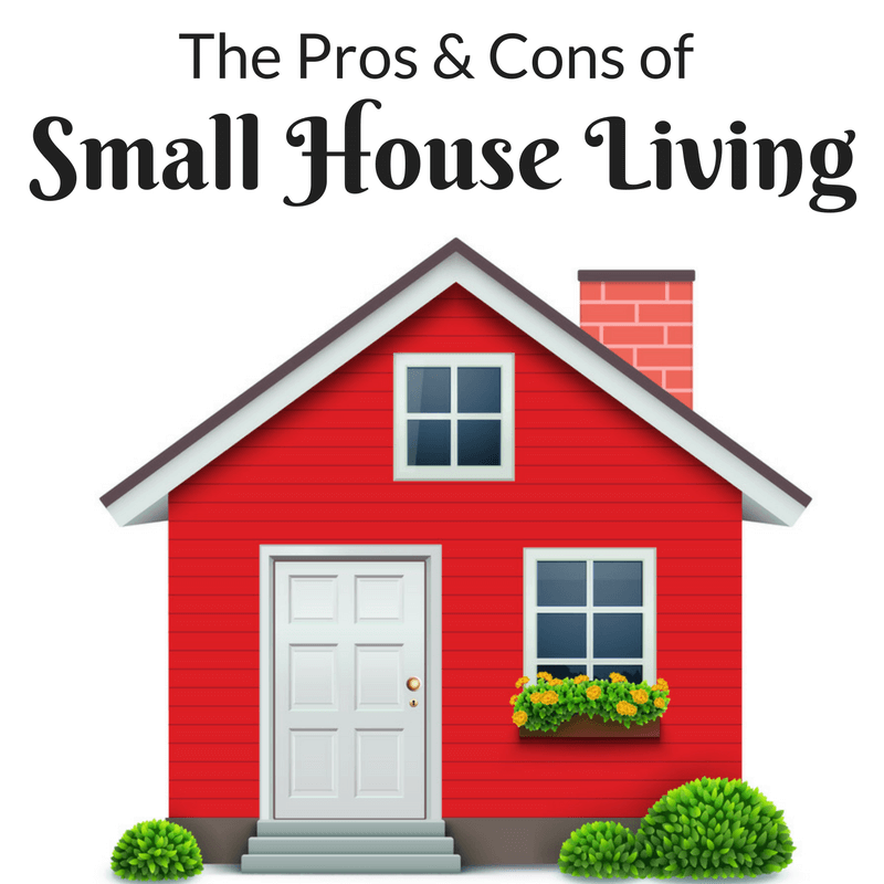 The Pros & Cons of Small House Living