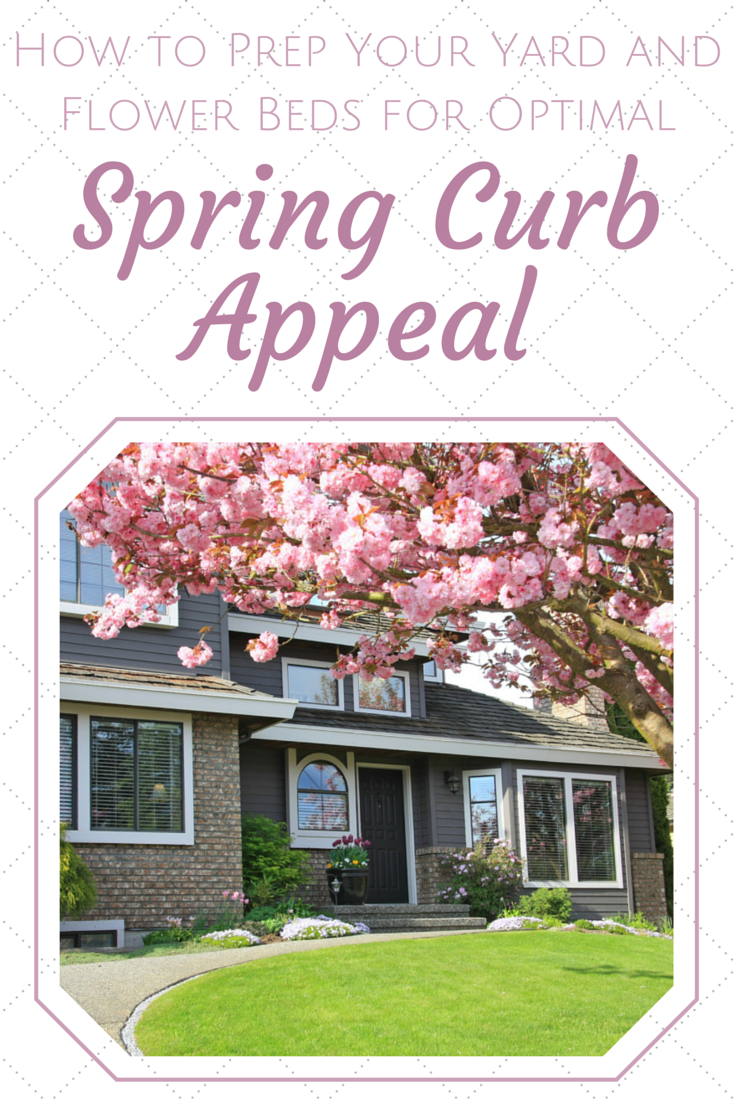 How to Prep Your Yard and Flower Beds for Optimal Spring Curb Appeal