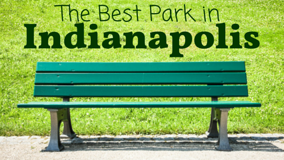The Best Parks in Indianapolis