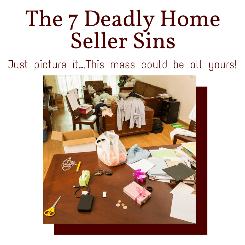 The 7 Deadly Home Seller Sins