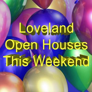 Loveland Open Houses This Weekend