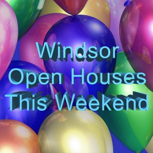 Windsor Open Houses This Weekend