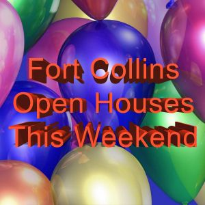 Fort Collins Open Houses This Weekend