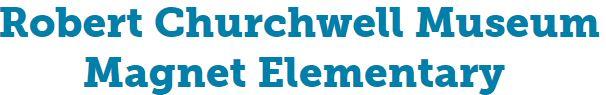 Robert Churchwell Museum Magnet Elementary