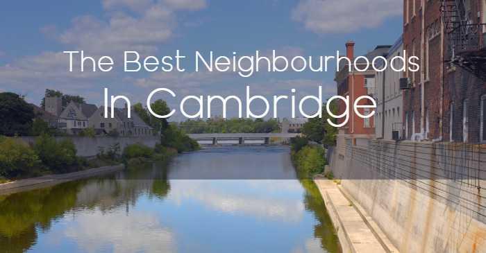 The Best Neighbourhoods in Cambridge, Ontario