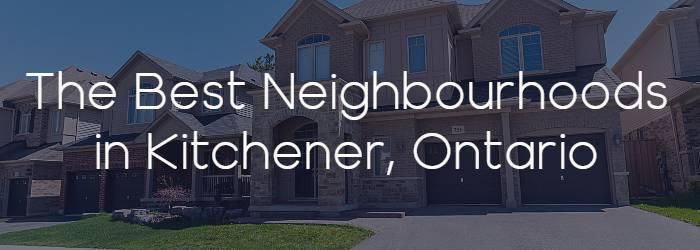 The Best Neighbourhoods in Kitchener Ontario