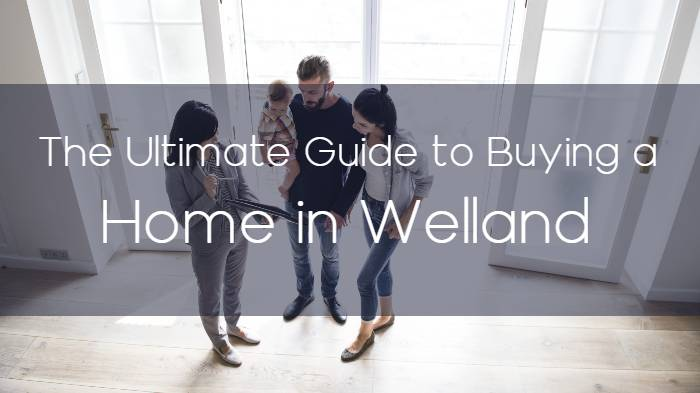 The Ultimate Guide to Buying a Home in Welland, Ontario