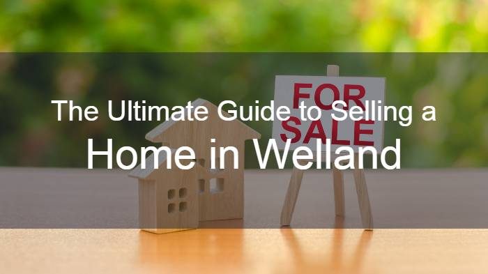 The Ultimate Guide to Selling a Home in Welland, Ontario