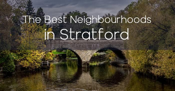 The Best Neighbourhoods in Stratford, Ontario
