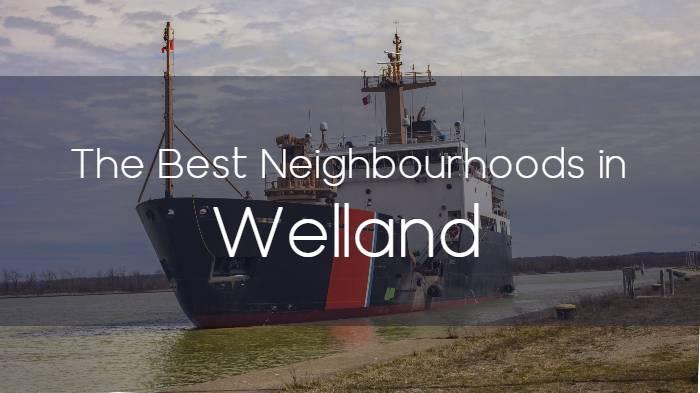 The Best Neighbourhoods in Welland, Ontario
