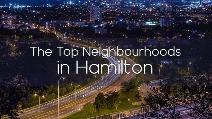 The Top Neighbourhoods in Hamilton, Ontario
