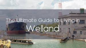 The Ultimate Guide to Living in Welland