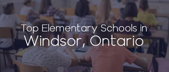 Best Elementary Schools in Windsor, Ontario
