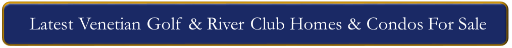 Latest Venetian Golf and River Club Homes