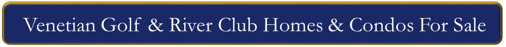 Venetian Golf & River Club Real Estate