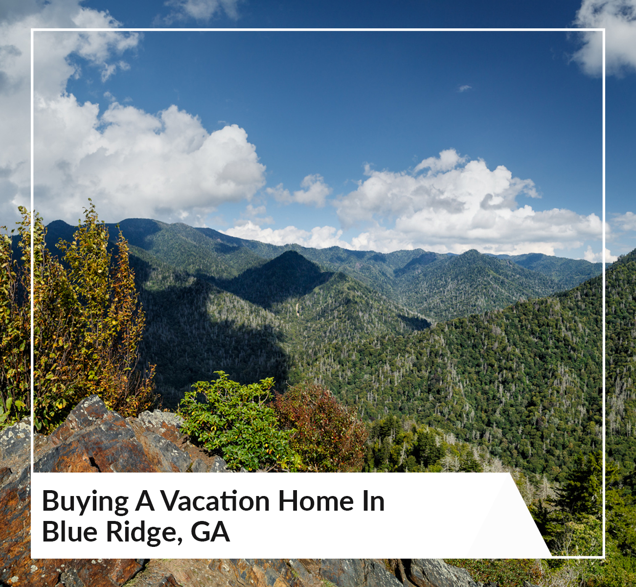 Buying a Vacation Home in Blue Ridge, GA