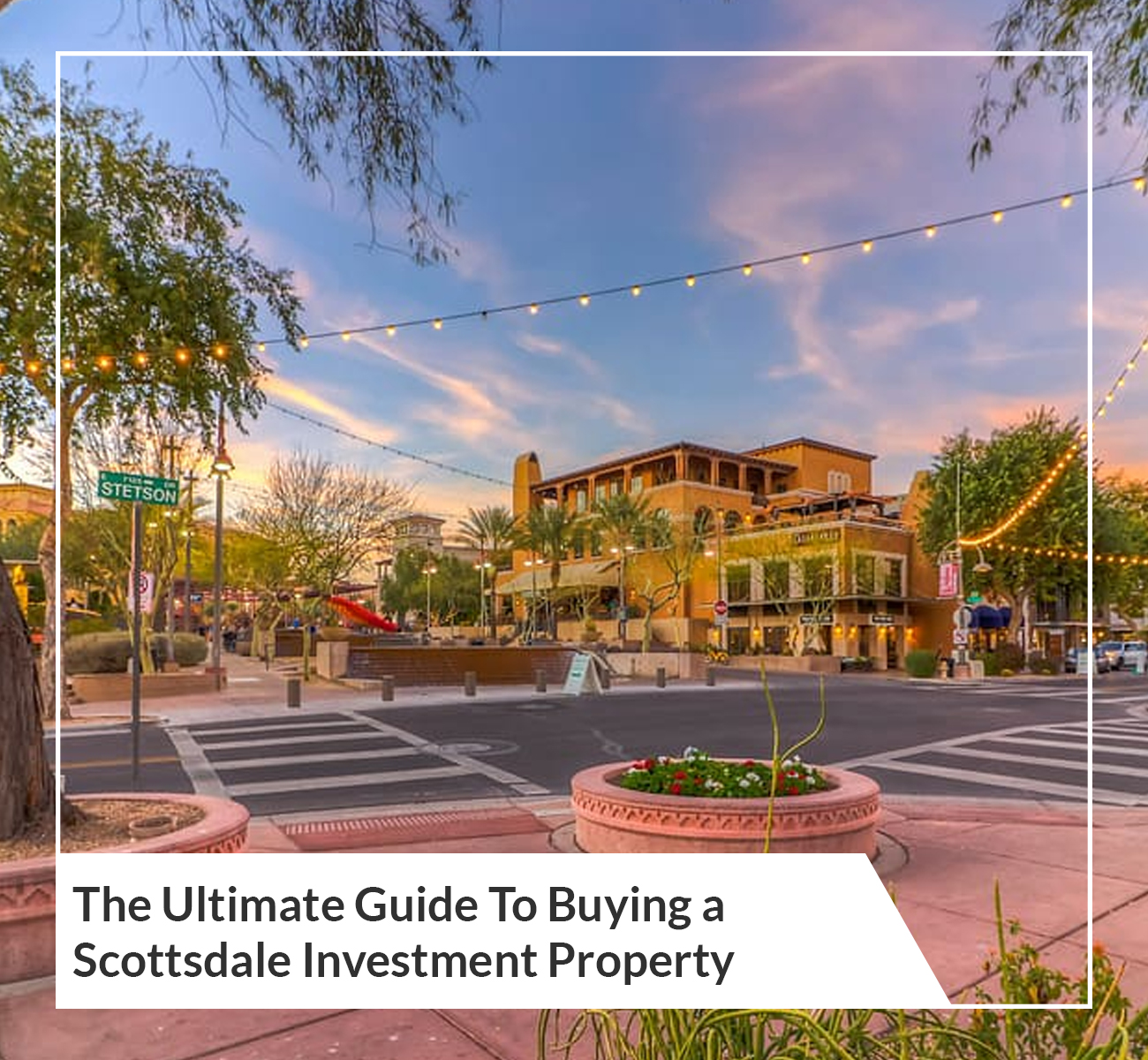 Guide to Buying a Scottsdale Investment Propert
