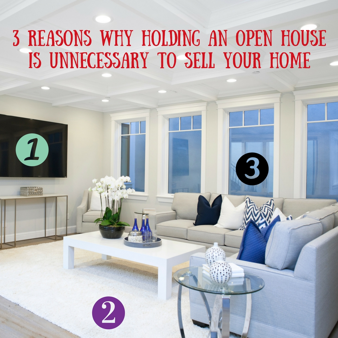 3 reasons holding an open house is unnecessary to sell your home in ...