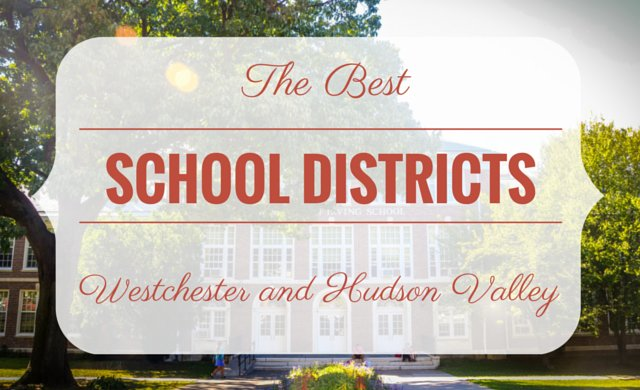 Best School Districts in Westchester NY and the Hudson Valley