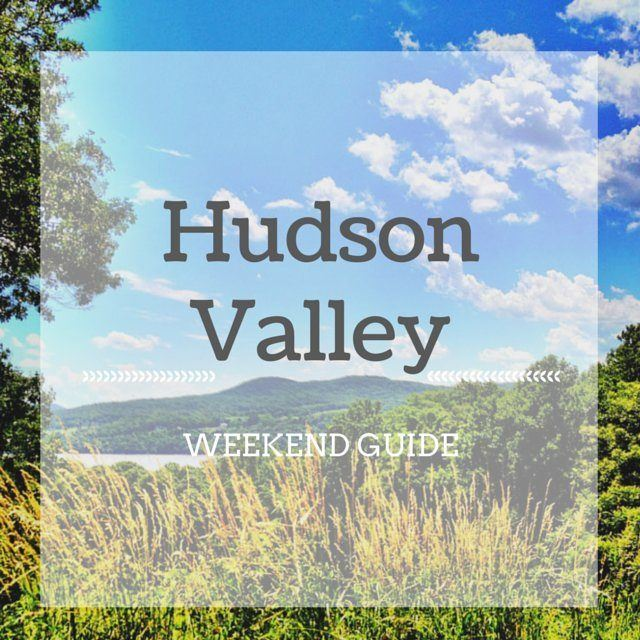 Hudson Valley Weekend Guide