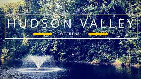 Hudson Valley Weekend Summer