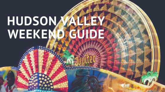 Things to Do in the Hudson Valley Weekend
