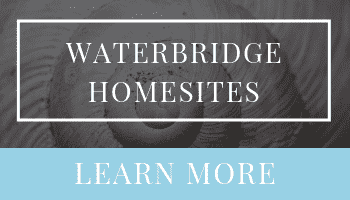 Waterbridge Homesites for Sale | Waterbridge Land for Sale