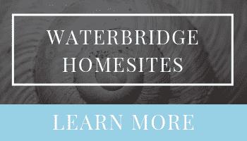Waterbridge Homesites for Sale | Waterbridge Land for Sale