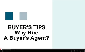 Home Buyer Tips Video - Why Hire a Buyer's Agent?