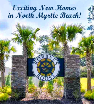 New Homes in Robbers Roost, North Myrtle Beach