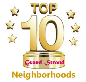 Top Ten Neighborhoods in the Grand Strand